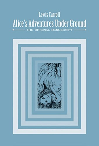 9780712356008: Alice's Adventures Under Ground: The Original Manuscript