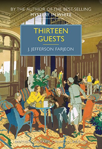 9780712356015: Thirteen Guests (British Library Crime Classics)
