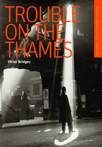 9780712356039: Trouble on the Thames (British Library Thriller Classics)
