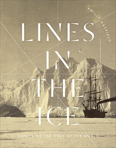 9780712356060: Lines in the Ice: Exploring the Roof of the World