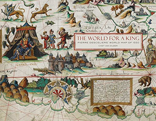 9780712356183: The World For a King: Pierre Desceliers' Map of 1550
