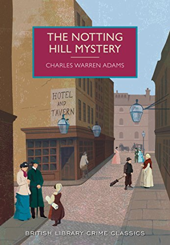 The Notting Hill Mystery (British Library Crime Classics): Adams, Charles Warren