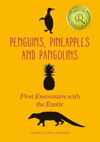 9780712356367: Penguins, Pineapples and Pangolins: First Encounters with the Exotic