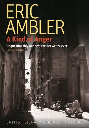 9780712356459: A Kind of Anger (British Library Thriller Classics)