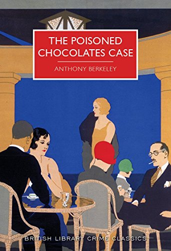 9780712356534: The Poisoned Chocolates Case (British Library Crime Classics)
