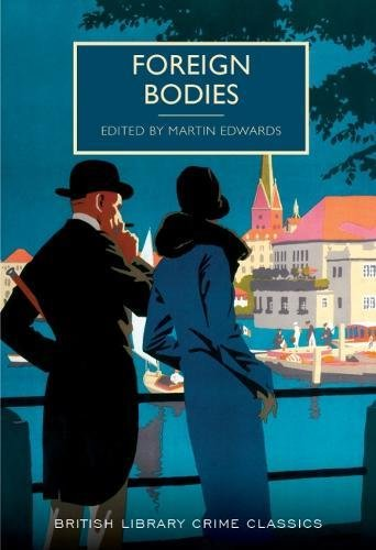 9780712356992: Foreign Bodies (British Library Crime Classics)