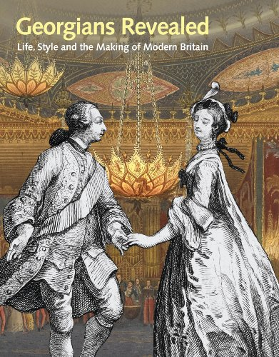 9780712357142: Georgians Revealed: Life, Style and the Making of Modern Britain