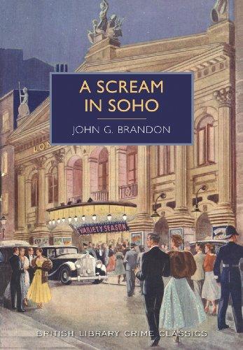 9780712357456: A Scream in Soho (British Library Crime Classics)