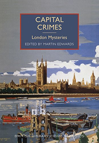 9780712357494: Capital Crimes: London Mysteries (British Library Crime Classics)