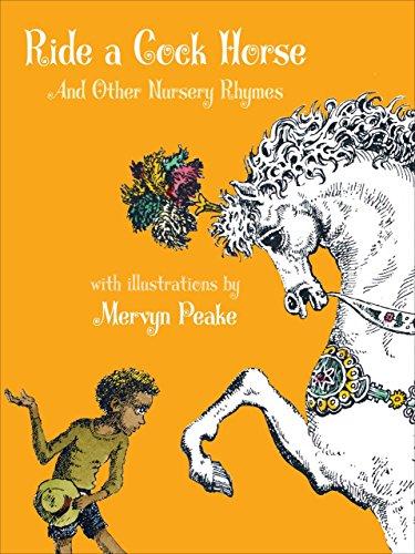 Ride a Cock Horse: And Other Nursery: Mervyn Peake