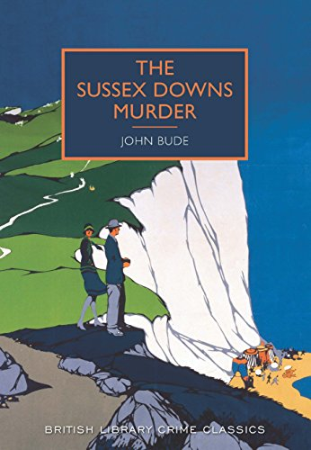 Sussex Downs Murder (British Library Crime Classics): John Bude