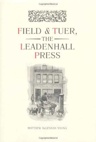 Field & Tuer, The Leadenhall Press: A Checklist with an Appreciation of Andrew White Turner: ...