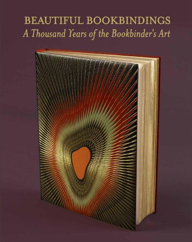 Beautiful Bookbindings A Thousand Years of the Bookbinder's Art