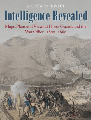 9780712358439: Intelligence Revealed: Maps, Plans and Views at Horse Guards and the War Office 1800-1880