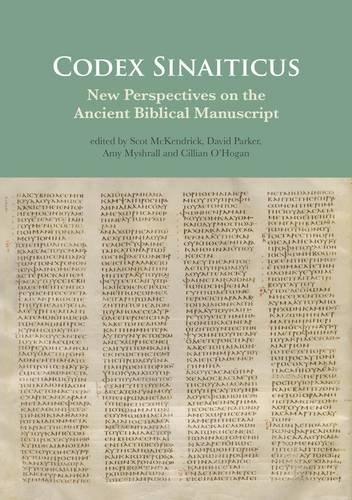 Codex Sinaiticus: New Perspectives on the Ancient Biblical Manuscript: Scot McKendrick