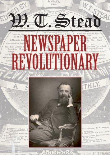 WT Stead: Newspaper Revolutionary: Roger Luckhurst