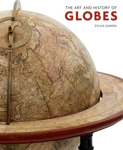9780712358682: The Art and History of Globes