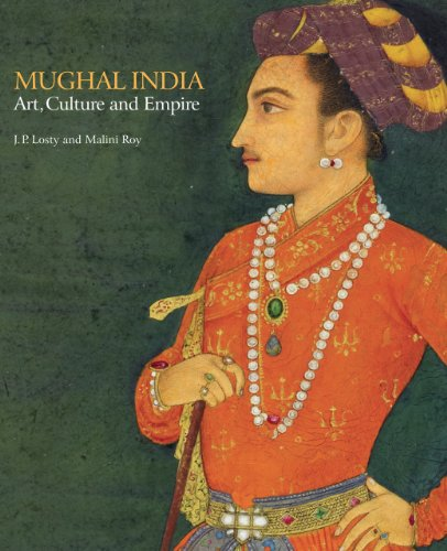 9780712358712: Mughal India: Art, Culture and Empire