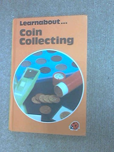 9780712403474: Coin Collecting (Learnabouts, Series 634)