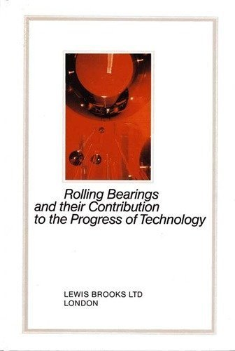 Rolling Bearings and Their Contribution to the Progress of Technology: Volkening, Wilhelm