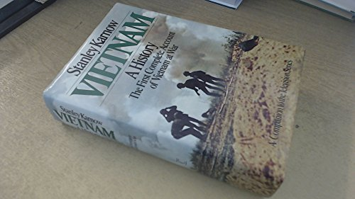 Vietnam: A History the first complete account of Vietnam at war
