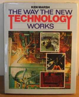 9780712600132: The Way the New Technology Works: Clear, Simple, Illustrated Descriptions of the Technological Miracles of Our Time