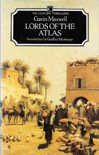9780712600682: Lords of the Atlas: the rise and fall of the House of Glaoua, 1893-1956 (Traveller's)