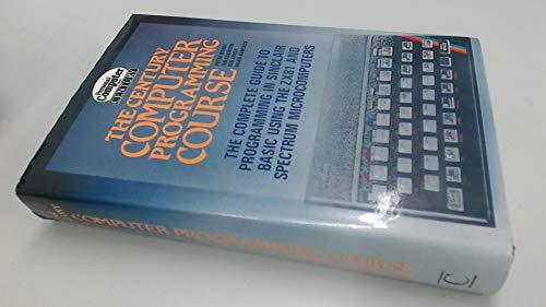 9780712600729: Century Computer Programming Course: Complete Sinclair BASIC Manual for Z.X.81 and Spectrum Users