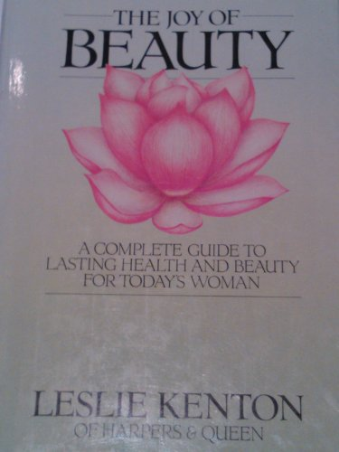 9780712600880: The Joy of Beauty: Complete Guide to Lasting Health and Beauty for Today's Woman