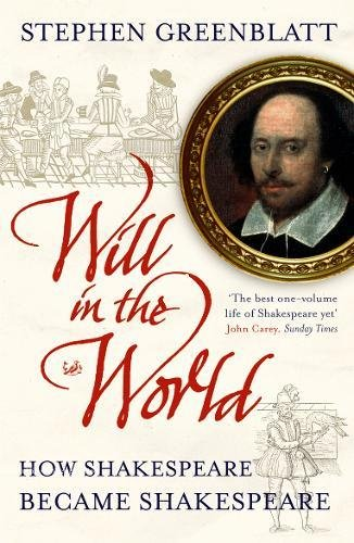 9780712600989: Will in the World : How Shakespeare Became Shakespeare