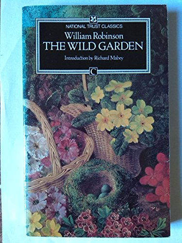 9780712601177: The Wild Garden or the Naturalization and Natural Grouping of Hardy Exotic Plants With a Chapter on the Garden of British Wild Flowers (Traveller's)