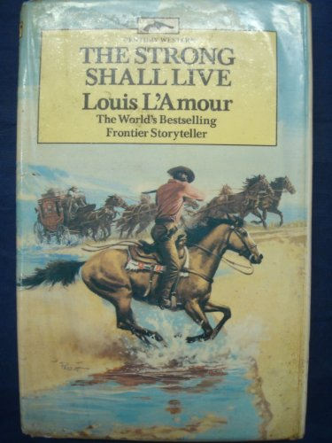 The Strong Shall Live (0712601449) by LOUIS L\'AMOUR