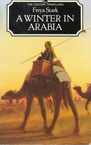 9780712601825: A Winter in Arabia ( The Century Travellers )