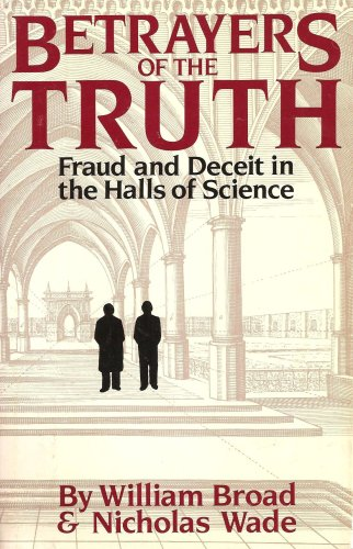 9780712602433: Betrayers of the Truth: Fraud and Deceit in the Halls of Science