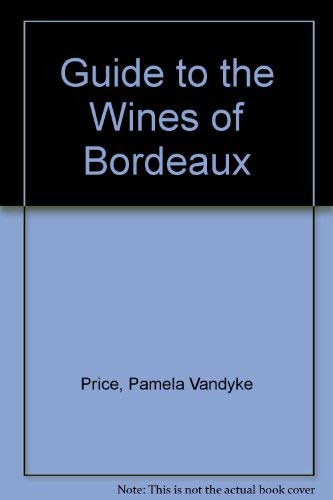 Wines of Bordeaux (071260250X) by Pamela Vandyke Price