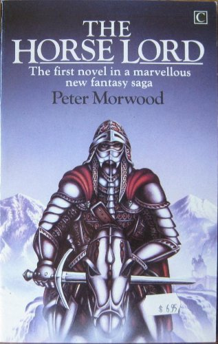 The Horse Lord: Morwood, Peter