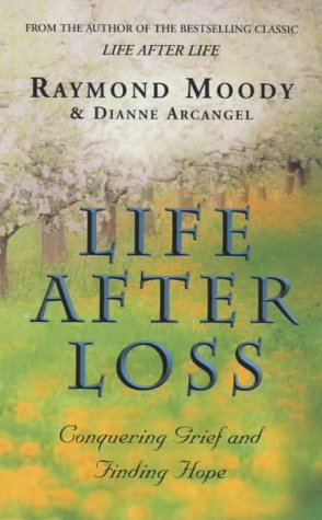 9780712602723: Life After Loss: Finding Hope Through Life After Life: Conquering Grief and Finding Hope