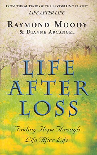 9780712602723: Life After Loss: Finding Hope Through Life After Life