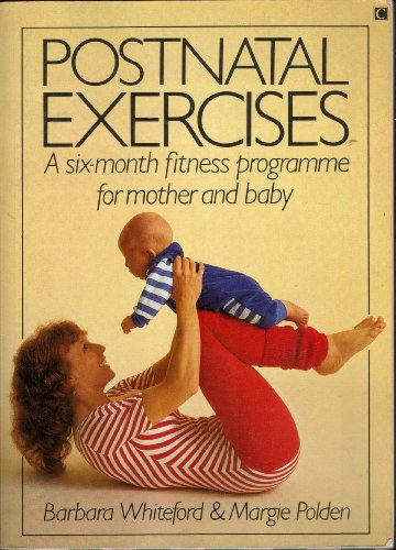 9780712603195: Postnatal Exercises: A 6-month Fitness Programme for Mother and New Baby