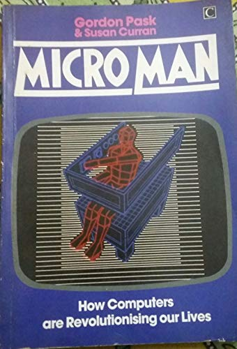9780712603270: Micro Man: Living and Growing with Computers