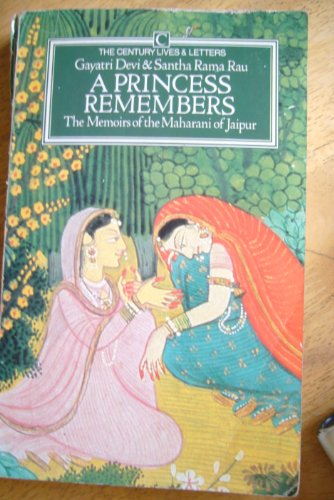 9780712603898: A Princess Remembers: Memoirs of the Maharani of Jaipur (Century Lives & Letters series)