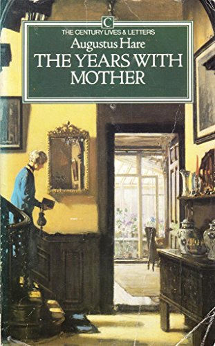 9780712604000: The Years with Mother: Being an Abridgement of the First Three Volumes of 'The Story of My Life' (Lives & Letters)