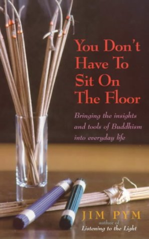 You Dont Have to Sit on the Floor (0712604472) by Jim Pym