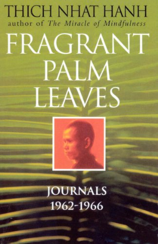 Fragrant Palm Leaves: Journals 1962-1966: Thich Nhat Hanh; Translated from the Vietnamese By Mobi ...