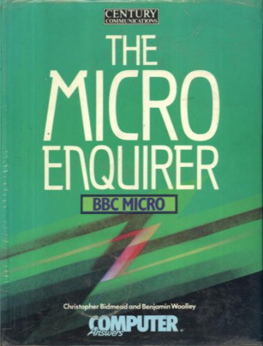Micro Enquirer: B.B.C.Micro (0712605142) by Benjamin Woolley; Christopher H. Bidmead