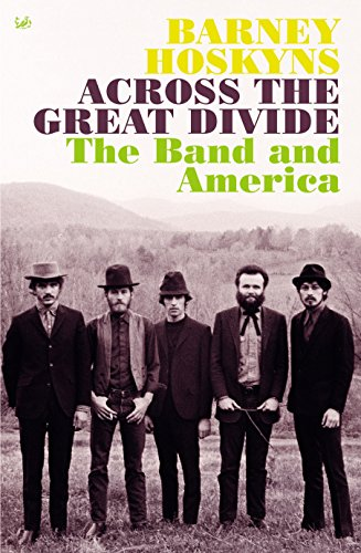 """9780712605403: Across The Great Divide: The """"Band"""" and America"""
