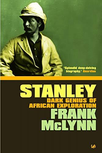 Stanley. Dark genius of African exploration.: McLynn, Frank.