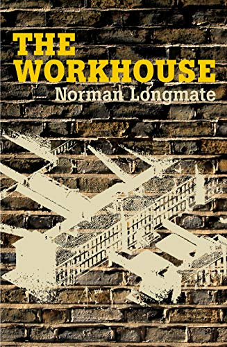 9780712606370: The Workhouse: A Social History