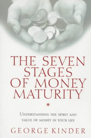 9780712606851: The Seven Stages of Money Maturity: Understanding the Spirit and Value of Money in Your Life