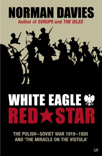9780712606943: White Eagle, Red Star: The Polish-Soviet War 1919-1920 and The Miracle on the Vistula